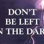Don't Be Left In The Dark